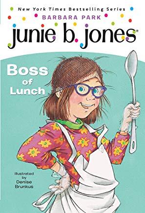 Junie B., First Grader: Boss of Lunch (Junie B. Jones, No. 19) Cover