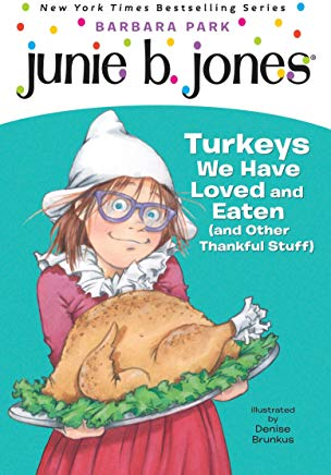 Junie B. Jones #28: Turkeys We Have Loved and Eaten (and Other Thankful Stuff) Cover