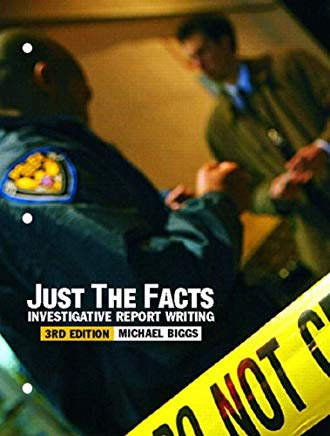 Just the Facts: Investigative Report Writing (3rd Edition) Cover
