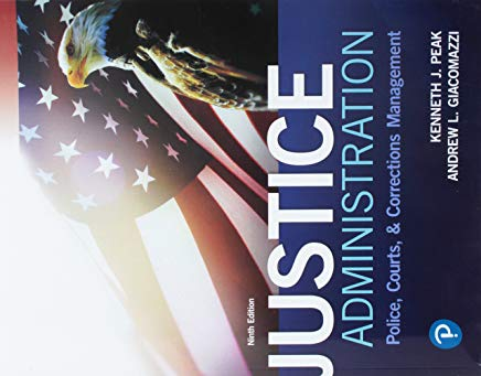 Justice Administration: Police, Courts, and Corrections Management (9th Edition) (What's New in Criminal Justice) Cover