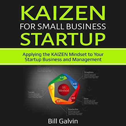 Kaizen for Small Business Startup: Applying the Kaizen Mindset to Your Startup Business and Management: Lean Six, Book 3 Cover