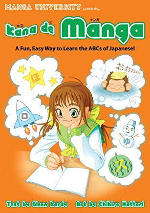 Kana De Manga: The Fun, Easy Way To Learn The ABCs Of Japanese (Manga University Presents) Cover