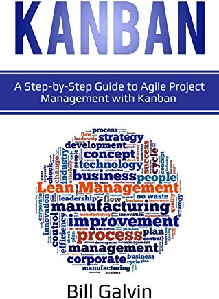 Kanban: A Step-by-Step Guide to Agile Project Management with Kanban (Lean Six Book 4) Cover