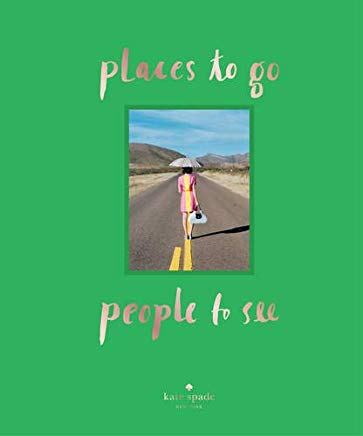 kate spade new york: places to go, people to see Cover