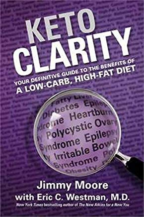 Keto Clarity: Your Definitive Guide to the Benefits of a Low-Carb, High-Fat Diet Cover