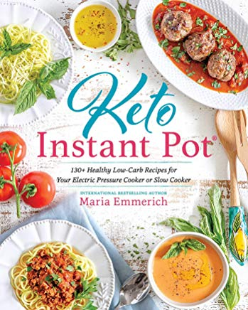 Keto Instant Pot: 130+ Healthy Low-Carb Recipes for Your Electric Pressure Cooker or Slow Cooker Cover