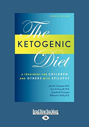 Ketogenic Diet: A Treatment for Children and Others with Epilepsy, 4th Edition (Large Print 16pt) Cover