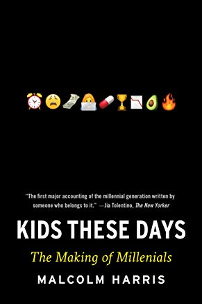 Kids These Days: The Making of Millennials Cover