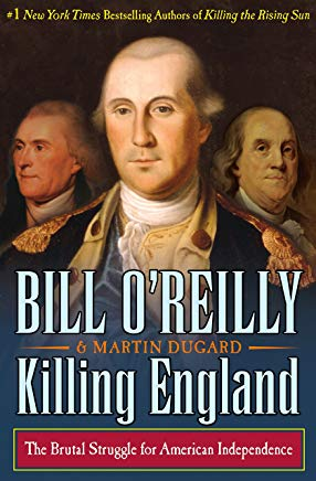 Killing England: The Brutal Struggle for American Independence (Bill O'Reilly's Killing Series) Cover
