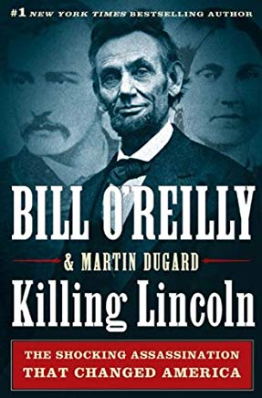 Killing Lincoln: The Shocking Assassination that Changed America Forever (Bill O'Reilly's Killing Series) Cover