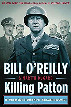 Killing Patton: The Strange Death of World War II's Most Audacious General (Bill O'Reilly's Killing Series) Cover