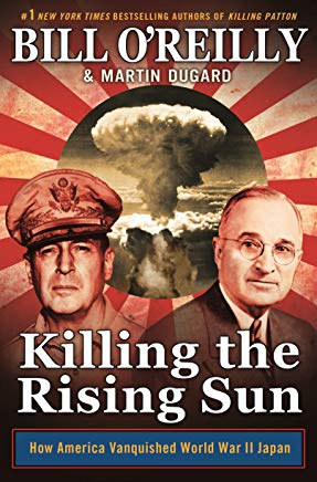 Killing the Rising Sun: How America Vanquished World War II Japan (Bill O'Reilly's Killing Series) Cover