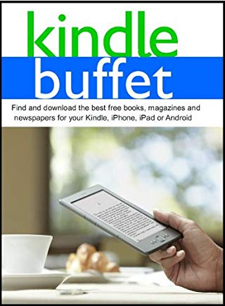 Kindle Buffet: Find and download the best free books, magazines and newspapers for your Kindle, iPhone, iPad or Android Cover