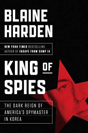 King of Spies: The Dark Reign of America's Spymaster in Korea Cover