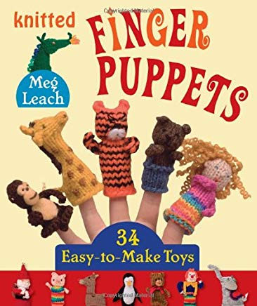 Knitted Finger Puppets: 34 Easy-to-Make Toys Cover