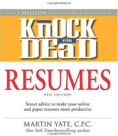 Knock 'em Dead Resumes: Features the Latest Information on: Online Postings, Email Techniques, and Follow-up Strategies (Resumes That Knock 'em Dead) Cover