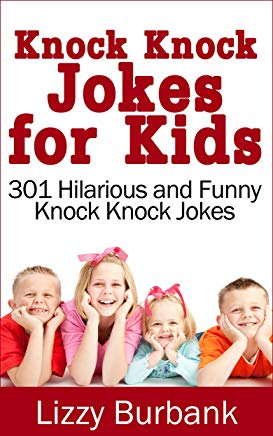 Knock Knock Jokes for Kids: 301 Hilarious and Funny Knock Knock Jokes Cover