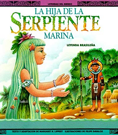La Hija Da La Serpiente Marina-Pbk (New) (Legends of the World/Leyendas Del Mundo) Cover