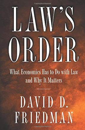 Law's Order: What Economics Has to Do with Law and Why It Matters Cover