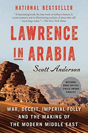 Lawrence in Arabia: War, Deceit, Imperial Folly and the Making of the Modern Middle East Cover