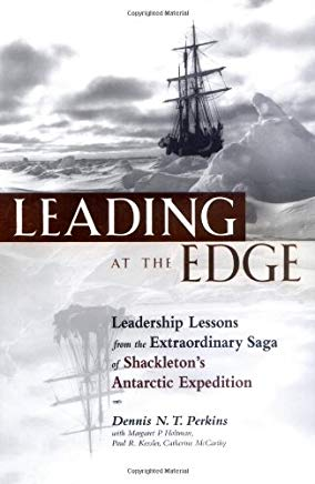 Leading at The Edge: Leadership Lessons from the Extraordinary Saga of Shackleton's Antarctic Expedition Cover