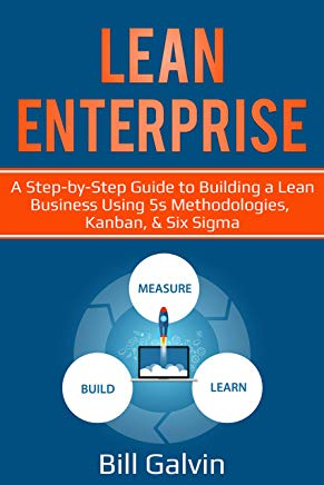 Lean Enterprise: A Step-by-Step Guide to Building a Lean Business Using 5s Methodologies, Kanban, & Six Sigma (Lean Six Book 6) Cover