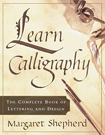 Learn Calligraphy: The Complete Book of Lettering and Design Cover