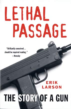Lethal Passage: The Story of a Gun Cover