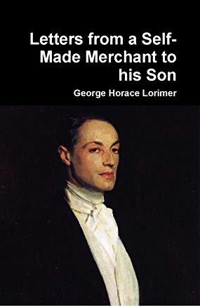 Letters from a Self-Made Merchant to his Son (Illustrated) Cover