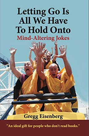Letting Go Is All We Have To Hold Onto: Mind-Altering Jokes! Cover
