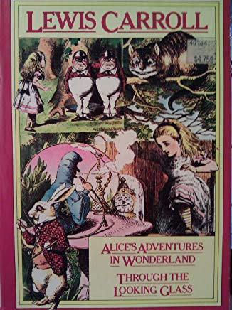 Lewis Carroll Alice's Adventures in Wonderland and Through the Looking Glass Cover