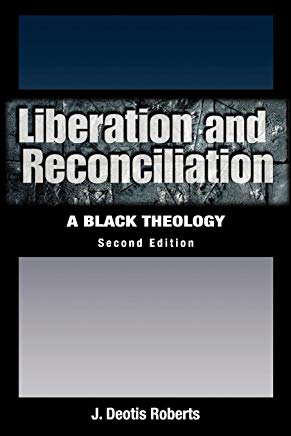 Liberation And Reconciliation: A Black Theology, Second Edition Cover