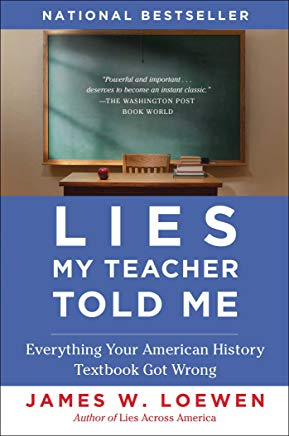 Lies My Teacher Told Me: Everything Your American History Textbook Got Wrong Cover