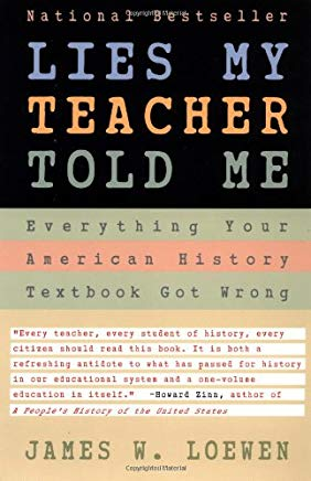 Lies My Teacher Told Me : Everything Your American History Textbook Got Wrong Cover