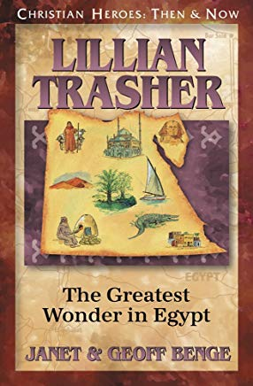 Lillian Trasher: The Greatest Wonder in Egypt (Christian Heroes: Then & Now) Cover