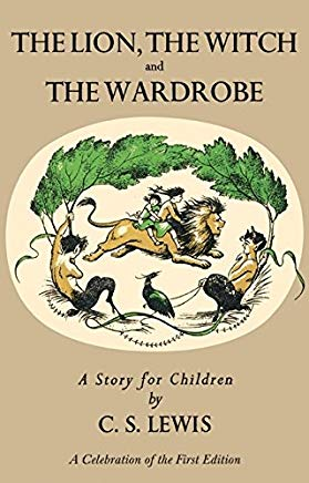 Lion, the Witch and the Wardrobe: A Celebration of the First Edition (Chronicles of Narnia) Cover