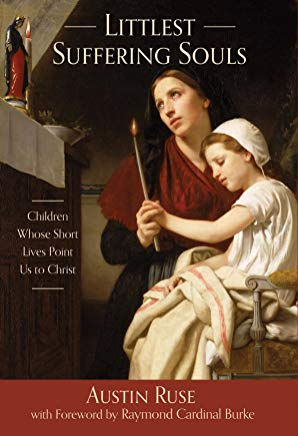 Littlest Suffering Souls: Children Whose Short Lives Point Us to Christ Cover