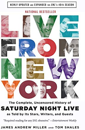Live From New York: The Complete, Uncensored History of Saturday Night Live as Told by Its Stars, Writers, and Guests Cover