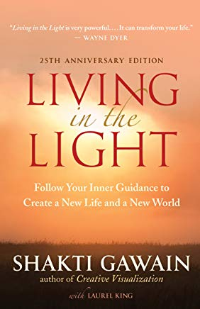 Living in the Light: Follow Your Inner Guidance to Create a New Life and a New World Cover