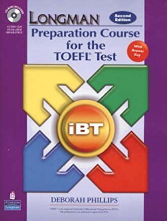 Longman Preparation Course for the TOEFL Test: iBT Student Book with CD-ROM and Answer Key (Audio CDs required) (2nd Edition) by PHILLIPS (2007-06-10) Cover