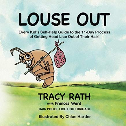 Louse Out: Every Kid's Self-Help Guide to the 11-Day Process of Getting Head Lice Out of Their Hair Cover