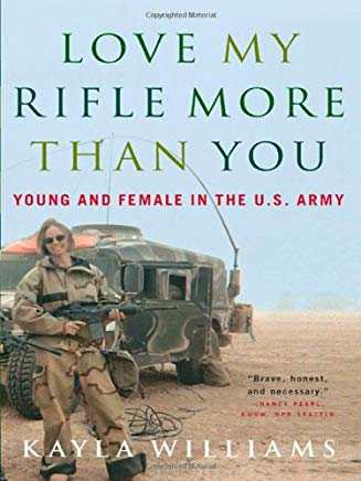 Love My Rifle More than You: Young and Female in the U.S. Army Cover