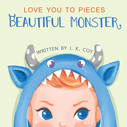 Love You to Pieces, Beautiful Monster: A Literal Tale for Parents and their Monsters Cover