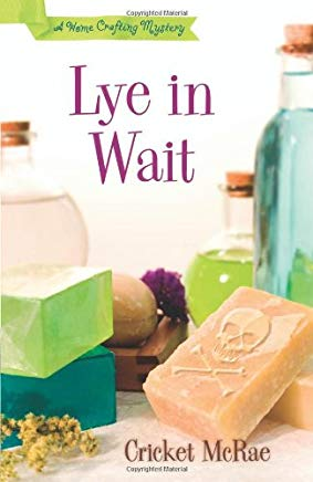 Lye in Wait (A Home Crafting Mystery) Cover