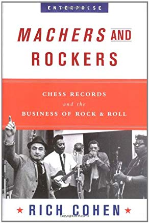 Machers and Rockers: Chess Records and the Business of Rock & Roll (Enterprise) Cover