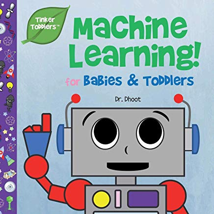 Machine Learning for Babies & Toddlers (Tinker Toddlers ) Cover