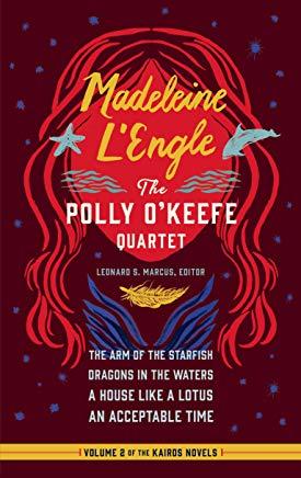 Madeleine L'Engle: The Polly O'Keefe Quartet (LOA #310): The Arm of the Starfish / Dragons in the Waters / A House Like a Lotus / An Acceptable Time (Library of America Madeleine L'Engle Edition) Cover