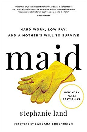 Maid: Hard Work, Low Pay, and a Mother's Will to Survive Cover