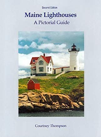 Maine Lighthouses: A Pictorial Guide Cover
