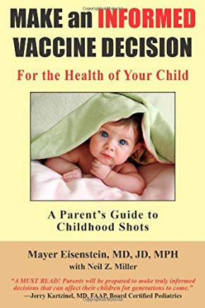 Make an Informed Vaccine Decision for the Health of Your Child: A Parent's Guide to Childhood Shots Cover